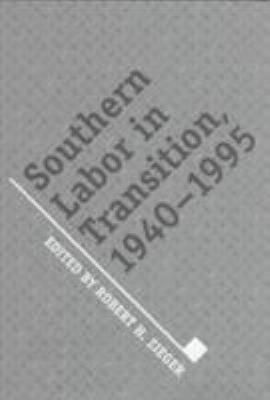 Southern Labor in Transition: 1940-1995 9780870499906