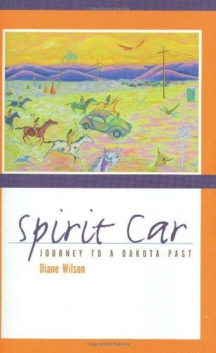 Spirit Car: Journey to a Dakota Past 9780873515702