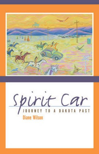 Spirit Car: Journey to a Dakota Past 9780873517652