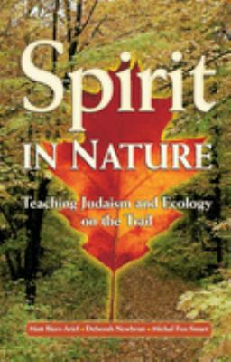 Spirit in Nature: Teaching Judaism and Ecology on the Trail 9780874416862