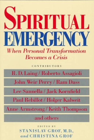 Spiritual Emergency: When Personal Transformation Becomes a Crisis 9780874775389