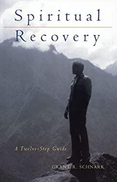 Spiritual Recovery: A Twelve-Step Guide 9780877853794