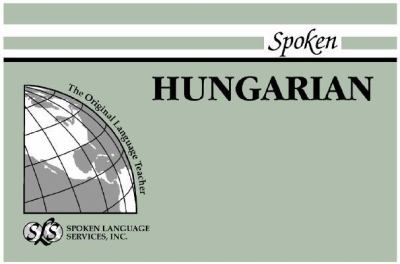 Spoken Hungarian [With 1] 9780879501273