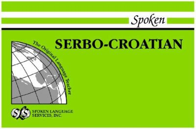 Spoken Serbo-Croatian: Book I, Units 1-12 [With 1] 9780879502164