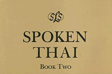 Spoken Thai, Book Two 9780879502300