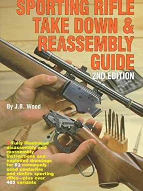 Sporting Rifle Takedown & Reassembly Guide 9780873492010