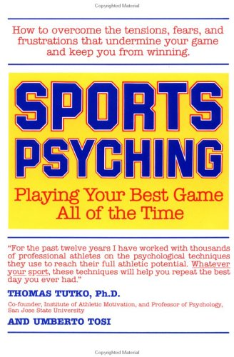 Sports Psyching: Playing Your Best Game All of the Time 9780874771367