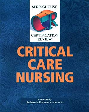 Springhouse Certification Review: Critical Care Nursing 9780874347821