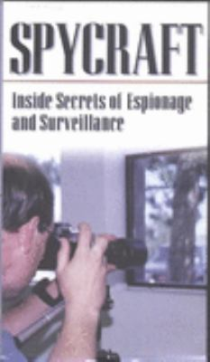 Spycraft: Inside Secrets of Espionage and Surveillance