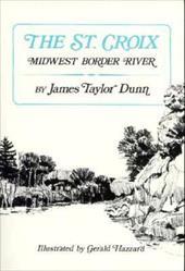 The St. Croix: Midwest Border River