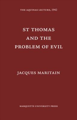 St. Thomas and the Problem of Evil 9780874621068