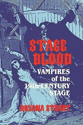 Stage Blood: Vampires of the 19th Century Stage 9780879726607
