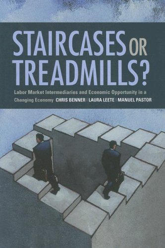 Staircases or Treadmills?: Labor Market Intermediaries and Economic Opportunity in a Changing Economy 9780871541697