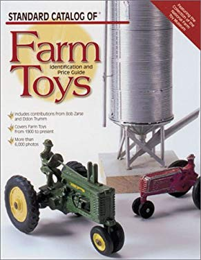 Standard Catalog of Farm Toys: Identification and Price Guide 9780873492577