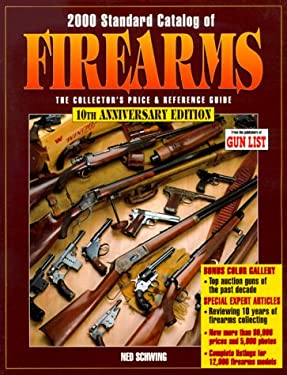 Standard Catalog of Firearms: The Collector's Price & Reference Guide 9780873418256