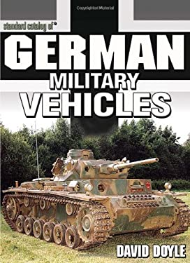 Standard Catalog of German Military Vehicles 9780873497831