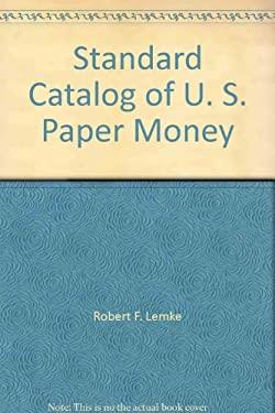 Standard Catalog of U. S. Paper Money