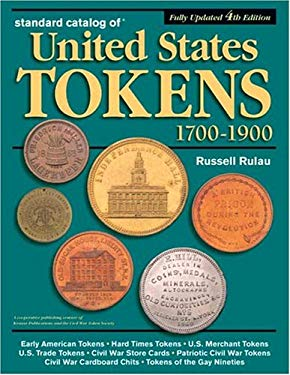 Standard Catalog of United States Tokens 1700-1900 9780873419895