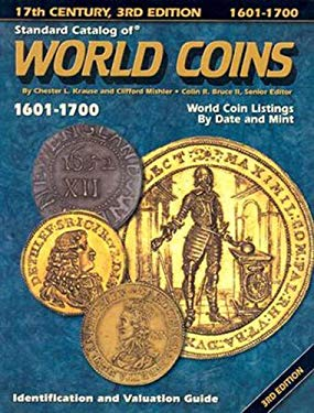Standard Catalog of World Coins 1601-1700: 17th Century 9780873496667