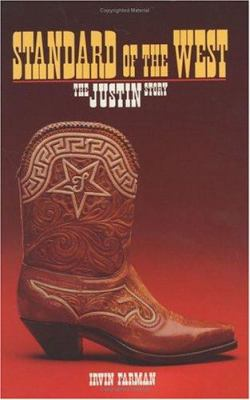 Standard of the West: The Justin Story 9780875651675