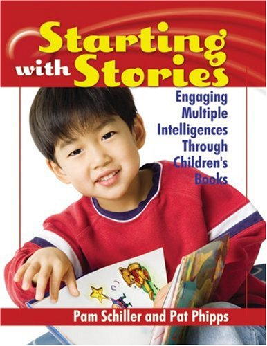 Starting with Stories: Engaging Multiple Intelligences Through Children's Books 9780876592977