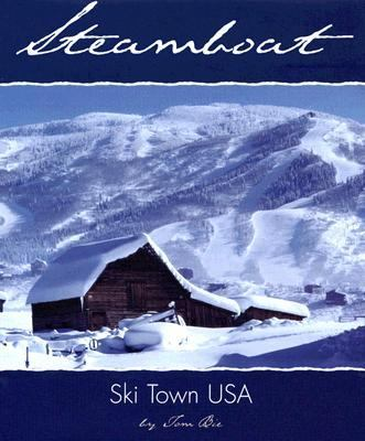 Steamboat: Ski Town USA 9780878425211
