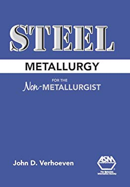 Steel Metallurgy for the Non-Metallurgist 9780871708588