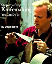 Step-By-Step Knifemaking: You Can Do It! 3913139