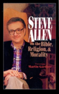 Steve Allen on the Bible, Religion, and Morality/More Steve Allen on the Bible, Religion And... 9780879757380