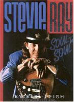 Stevie Ray: Soul to Soul 9780878338382