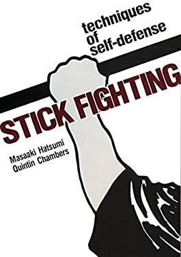 Stick Fighting: Techniques of Self-Defense 9780870114755