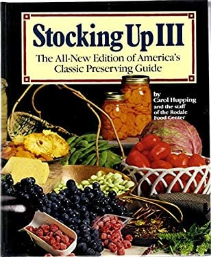 Stocking Up III: The All-New Edition of America's Classic Preserving Guide 9780878576135