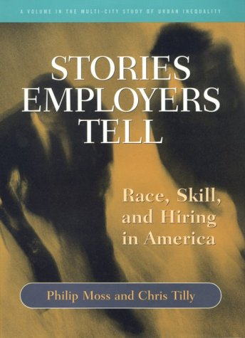 Stories Employers Tell: Race, Skill, and Hiring in America 9780871546098