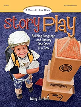 Story Play: Building Language and Literacy One Story at a Time 9780876593165