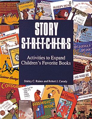 Story S-T-R-E-T-C-H-E-R-S: Activities to Expand Children's Favorite Books (Pre-K and K) 9780876591192