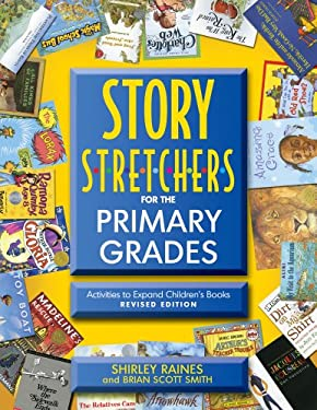 Story S-T-R-E-T-C-H-E-R-S for the Primary Grades: Activities to Expand Children's Books 9780876593097