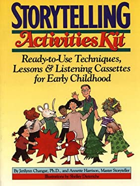 Storytelling Activities Kit: Ready-To-Use Techniques, Lessons, & Listening Cassettes for Early Childhood [With Cassette] 9780876288696