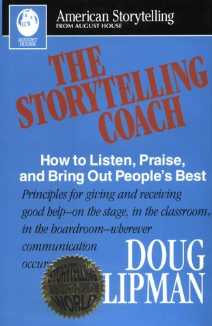 Storytelling Coach: How to Listen, Praise, and Bring Out People's Best 9780874834352