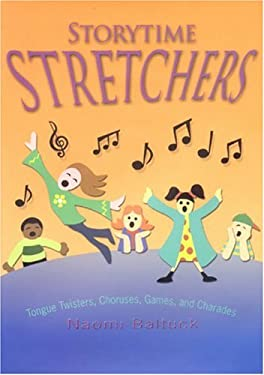 Storytime Stretchers: Tongue Twisters, Choruses, Games, and Charades 9780874838046