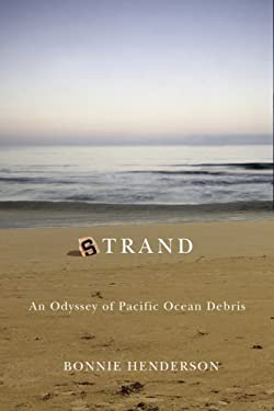 Strand: An Odyssey of Pacific Ocean Debris 9780870712999