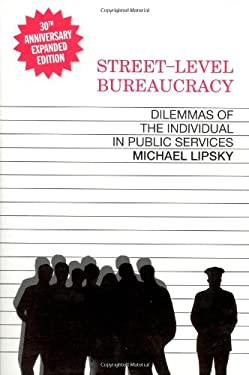 Street-Level Bureaucracy: Dilemmas of the Individual in Public Services 9780871545442