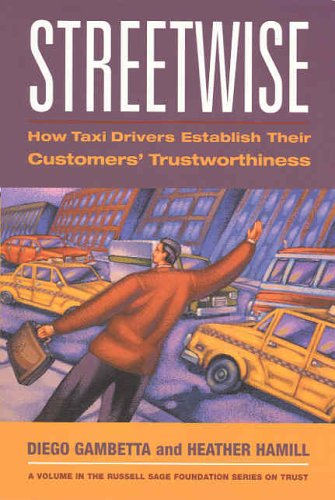 Streetwise: How Taxi Drivers Establish Customers' Trustworthiness 9780871543097