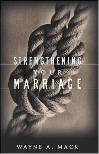 Strengthening Your Marriage 9780875523859