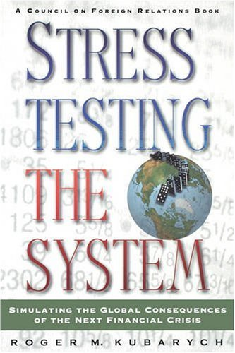 Stress Testing the System: Simulating the Global Consequences of the Next Financial Crisis 9780876092712