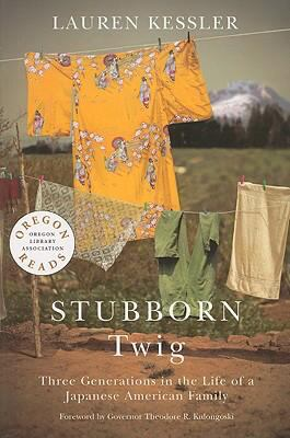 Stubborn Twig: Three Generations in the Life of a Japanese American Family 9780870714177