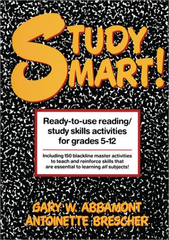 Study Smart!: Ready-To-Use Reading/Study Skills Activities for Grades 5 - 12
