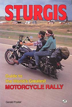 Sturgis: Guide to the World's Greatest Motorcycle Rally 9780879387358