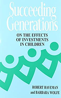 Succeeding Generations: On the Effects of Investments in Children