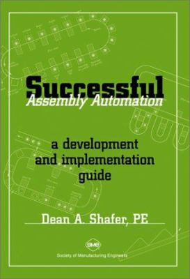 Successful Assembly Automation: A Development & Implementation Guide 9780872634992