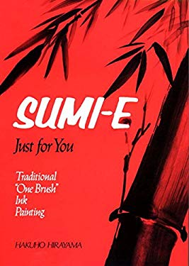 Sumi-E Just for You: Traditional One Brush Ink Painting 9780870113697